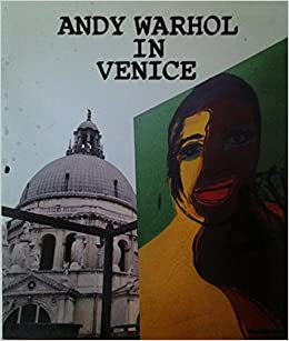 andy warhol in venice exhibition at abbazia di san gregorio venice