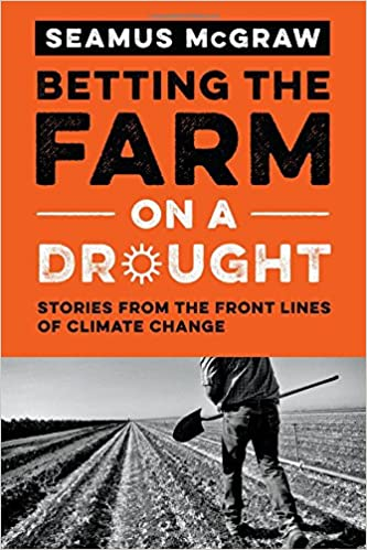 Betting the Farm on a Drought: Stories from the Front Lines of
