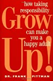 Grow Up!, Frank S. Pittman and Frank Pittman, 1582380406