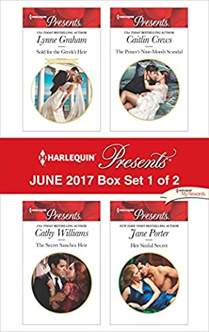 Harlequin Presents June 2017 - Box Set 1 of 2: Sold for the Greek's Heir\The Secret Sanchez Heir\The Prince's Nine-Month Scandal\Her Sinful (Books Harlequin)