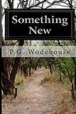 Something New, P. G. Wodehouse, 1497536162