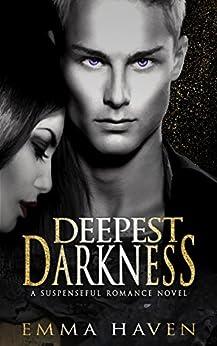 Deepest Darkness: A Suspenseful Romance Novel by [Haven, Emma]