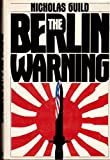 The Berlin Warning, Nicholas Guild, 0399129146