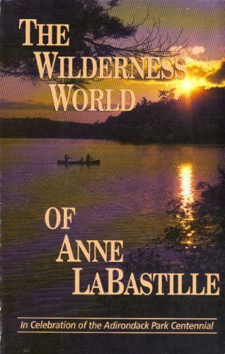The Wilderness World of Anne Labastille
