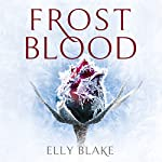 Frostblood: The Frostblood Saga, Book One | Elly Blake