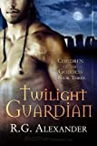 Twilight Guardian, R. G. Alexander, 1605045632