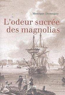 L'odeur sucrée des magnolias, Demagny, Monique