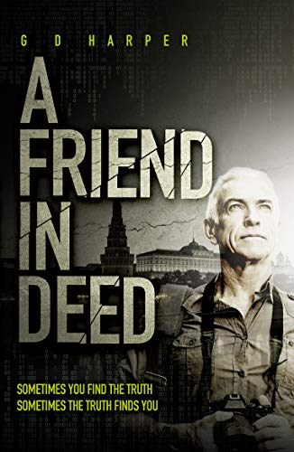A Friend in Deed: A fast-paced psychological political thriller