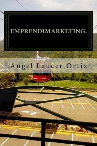 Emprendimarketing: Emprender sin Aprender, es Perder. (Volume 5) (Spanish Edition) PDF