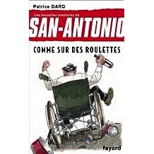Comme sur des roulettes : Les nouvelles aventures de San Antonio (Littérature Française) (French Edition)