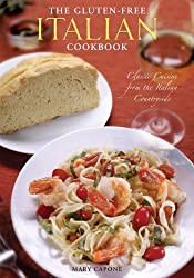 The Gluten Free Italian Cookbook: Classic Cuisine from the Italian Countryside by Mary Capone (2008-10-25)
