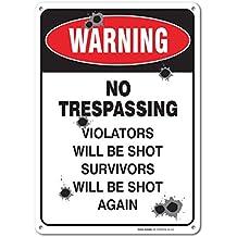 "Warning No Trespassing Violators Will Be Shot Survivors Will Be Shot Again Sign, .40 Aluminum, 14"" High X 10 Wide"""