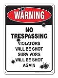 Warning No Trespassing Violators Will Be Shot Survivors Will Be Shot Again Sign.40 Aluminum, 14' High X 10 Wide'