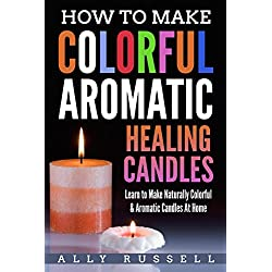 How to Make Colorful Aromatic Healing Candles: Lea