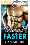 DOING IT FASTER - A Bad Boy Romance