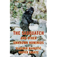 The Sasquatch and Other Unknown Hominids