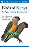 Birds of Kenya and Northern Tanzania (Helm Field Guides) by Zimmerman, Dale A., Pearson, David J., Turner, Donald A. (September 30, 2005) Paperback