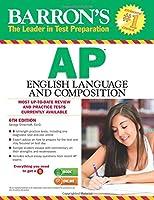 Barron's AP English Language and Composition, 6th Edition