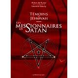 Témoins de Jéhovah - Les missionnaires de Satan (French Edition)
