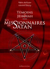 Témoins de Jéhovah - Les missionnaires de Satan par  Robin De Ruiter