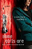 Some Girls Are, Courtney Summers, 0312573804