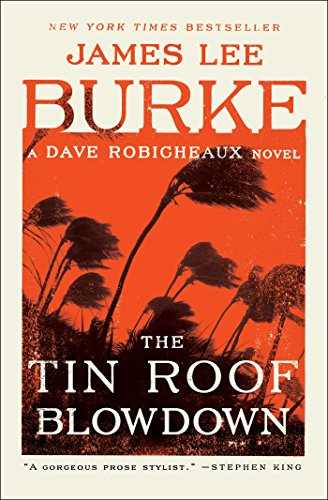 - The Tin Roof Blowdown: A Dave Robicheaux Novel