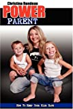 Power Parent, Christina Rondeau, 158736557X