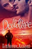 The Deadline (The Friessens: A New Beginning) (Volume 1)