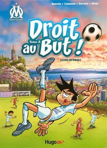Droit au But T02 Le foot au coeur (02) Album – 25 novembre 2008 Thierry Agnello Gilles Zampano Jean-luc Garrera Hugo BD