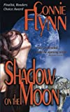 Shadow on the Moon, Connie Flynn, 1468130234