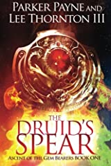 The Druid's Spear (Ascent of the Gem Bearers) (Volume 1) Paperback