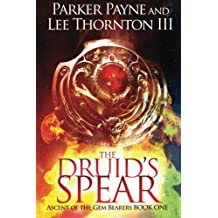 The Druid's Spear (Ascent of the Gem Bearers) (Volume 1)