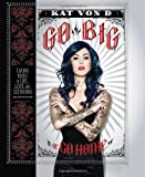 Go Big or Go Home, Kat Von D, 0062108131