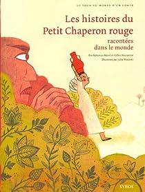 Les histoires du Petit Chaperon rouge racontées dans le monde par Morel