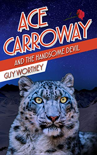 Ace Carroway and the Handsome Devil (The Adventures of Ace Carroway Book 3) by [Worthey, Guy]