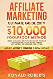 Affiliate Marketing 2019: The $10,000/month Foolproof Method - Make a Fortune Advertising Other People s Products on Social Media Taking Advantage of ... System (Make Money Online from Home)