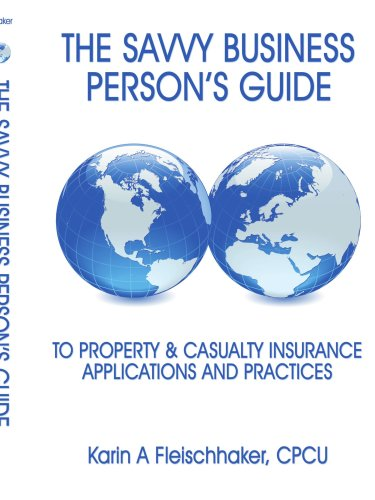 Download The Savvy Businessperson's Guide To Property & Casualty Insurance: Applications and Practices Pdf