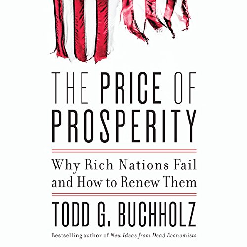 The Price of Prosperity: Why Rich Nations Fail and How to Renew Them by Brilliance Audio