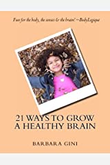 21 Ways to Grow a Healthy Brain Paperback