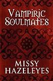 Vampiric Soulmates, Missy Hazeleyes, 160563851X