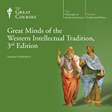 Great Minds of the Western Intellectual Tradition, 3rd Edition Lecture by  The Great Courses Narrated by Professor Alan Charles Kors, Professor Darren Staloff, Professor Dennis Dalton, Professor Douglas Kellner