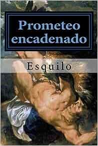 ESQUILO PROMETEO ENCADENADO PDF