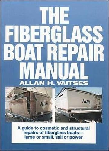 the fiberglass boat repair manual allan h viatses ed davis rh amazon com Cessna MAINTEANCE Manual Service Manuals