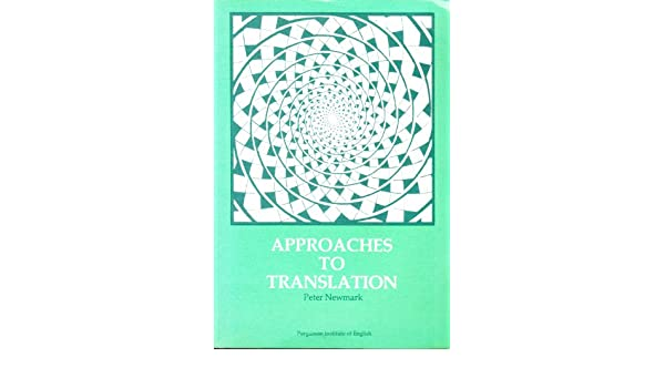 Approaches To Translation Newmark Pdf