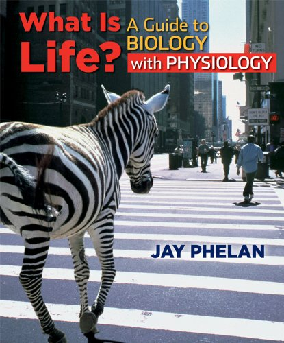 What is Life? Guide to Bio w/Physio - High School Edition