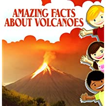 childrens books : Amazing Facts about Volcanoes (Great Book for Kids) (Ages 6 - 12)