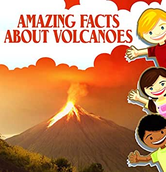 childrens books : Amazing Facts about Volcanoes (Great Book for Kids) (Ages 6 - 12) - Kindle