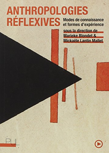 Anthropologies réflexives : Modes de connaissance et formes d'expérience