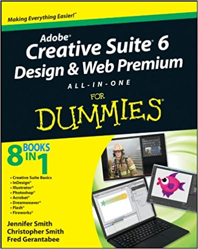 Amazon Com Adobe Creative Suite 6 Design And Web Premium All In One For Dummies Ebook Smith Jennifer Smith Christopher Gerantabee Fred Kindle Store