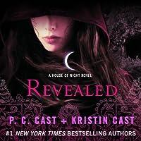 Revealed: House of Night, Book 11 Hörbuch von P. C. Cast, Kristin Cast Gesprochen von: Caitlin Davies
